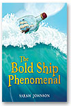 The Bold Ship Phenomenal