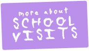 More about school visits